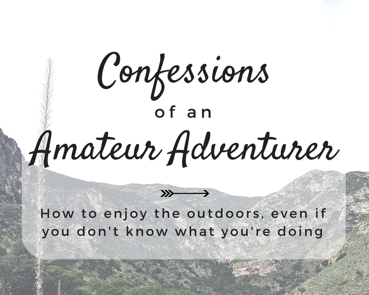 Confessions of an Amateur Adventurer