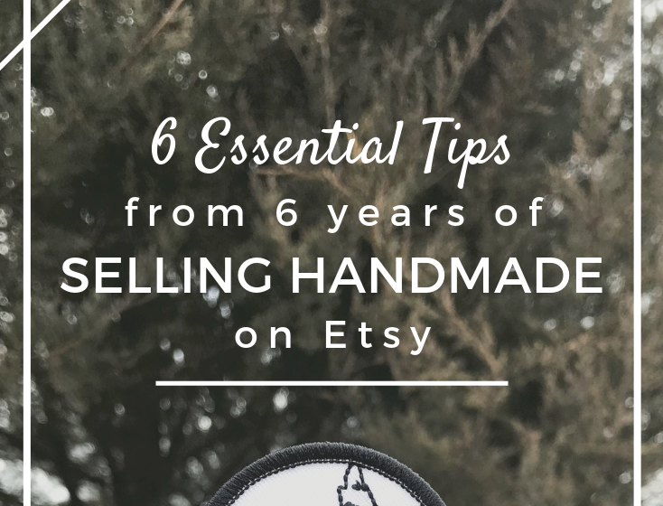 6 Tips from 6 Years of Selling Handmade on Etsy