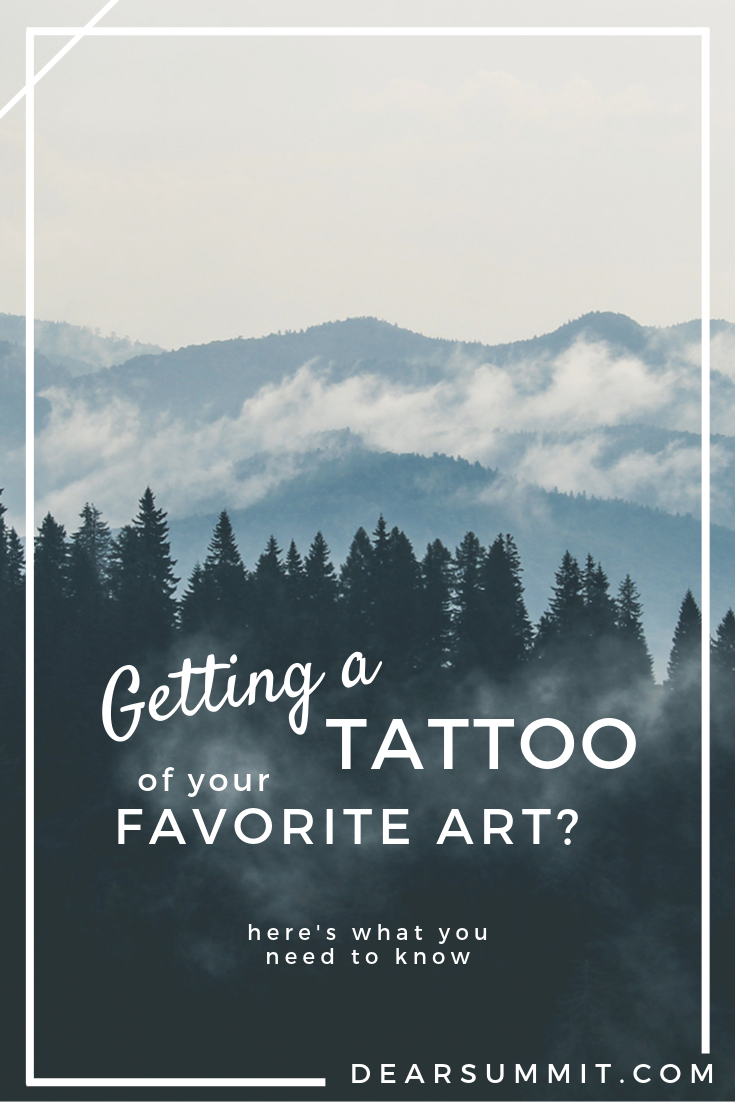 Getting a Tattoo of Your Favorite Artwork? Here's what you need to know before you head to the tattoo artist! - Dear Summit Supply Co.