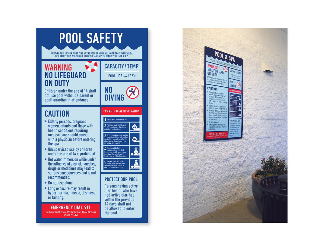 In-Shape did not like the standardized pool safety signs that are available commercially, so they asked me to design a custom pool safety sign that met all the state safety requirements (content, minimum letter height, etc.), had a more elevated look and feel, and aligned with their new club design.