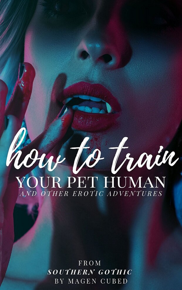 How to Train Your Pet Human - From the pages of TWISTED ROMANCE and the upcoming queer monster-hunting romance SOUTHERN GOTHIC SERIES comes HOW TO TRAIN YOUR PET HUMAN.This fun, sexy romp follows vampire Dorian Villeneuve and his human boyfriend Cash Leroy across six erotic adventures. From their first blush with BDSM to restroom quickies, kinky evenings in to tender explorations of their deepening relationship, this compilation has something for current and new readers alike.AVAILABLE ON AMAZON.COMAVAILABLE ON ITCH.IO