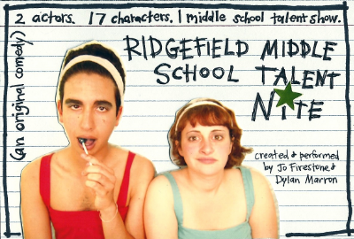 Ridgefield Middle School Talent Nite  . (Co-Creator & Performer).     Capital Fringe Director's Award Winner,  Washington Post  Critic's Pick.