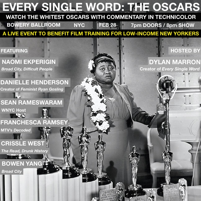 Every Single Word Live Oscar Watch Party.  To protest #OscarsSoWhite Dylan hosted & produced an Oscar watch party and donated the proceeds to the Made in New York P.A. Training Program that enables financially disadvantaged folks to gain access to film industry jobs.