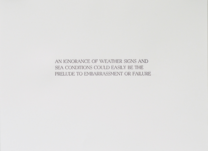 An Ignorance Of Weather Signs And Sea Conditions Could Easily Be The Prelude To Embarrassment Or Failure, Letterpress (3 of 3 piece set), 11 x 14 inches, Pack of 3 prints for 300.00 CAD