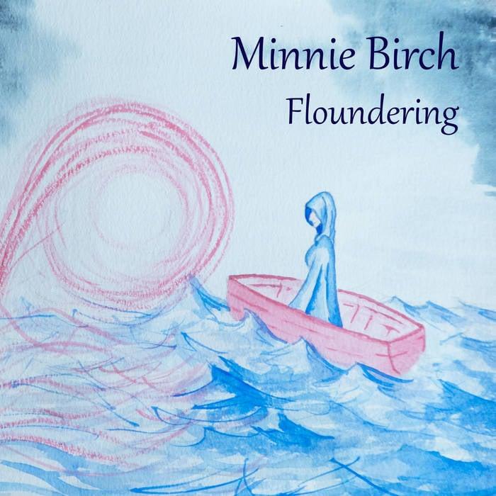 Minnie Birch - Floundering