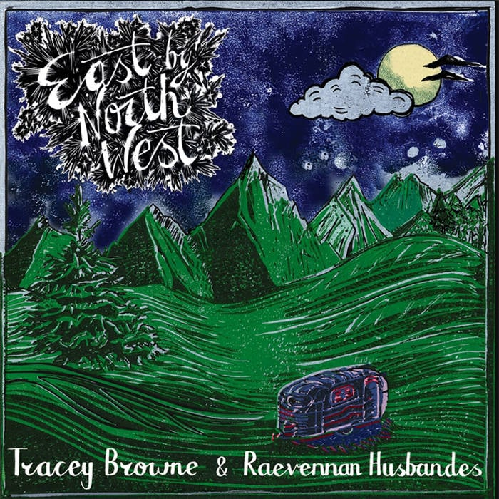 Tracey Browne & Raevannen Husbandes - East By North West
