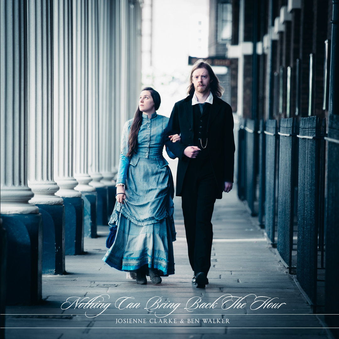 Nothing Can Bring Back The Hour - Josienne Clark and Ben Walker