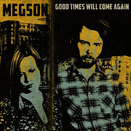 Good Times Will Come Again - Megson