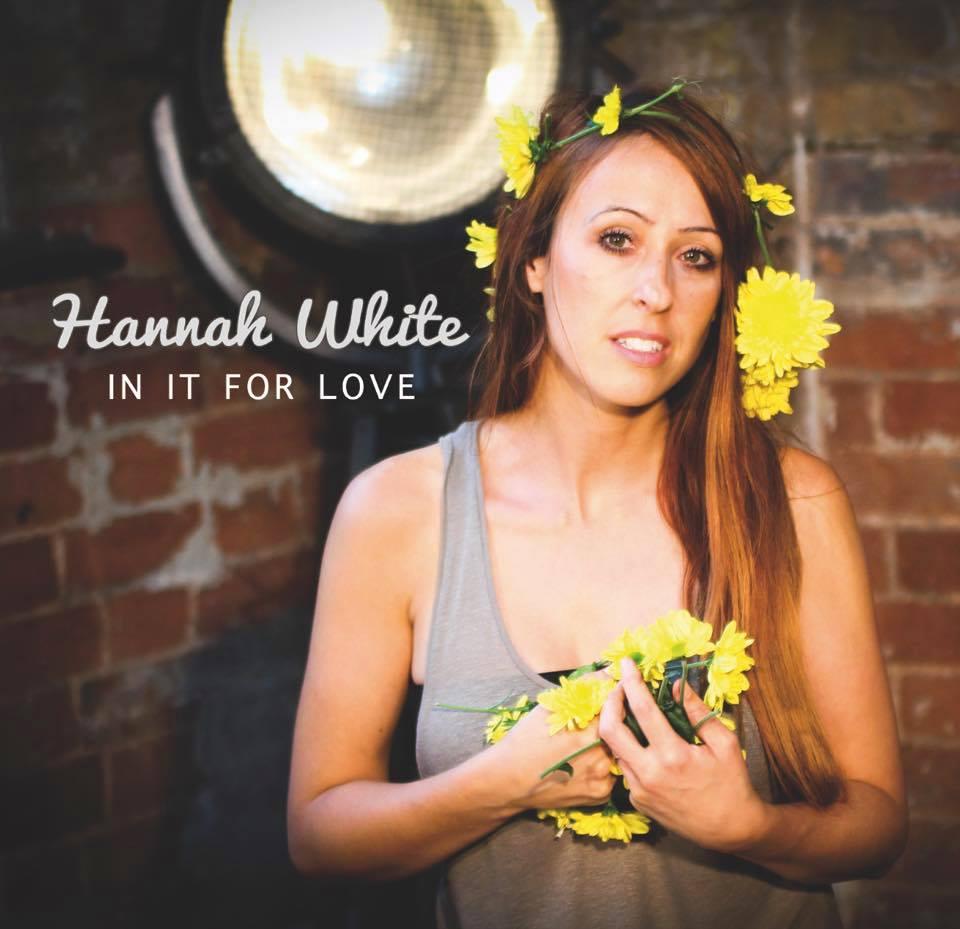 Hannah White In It For Love.jpg