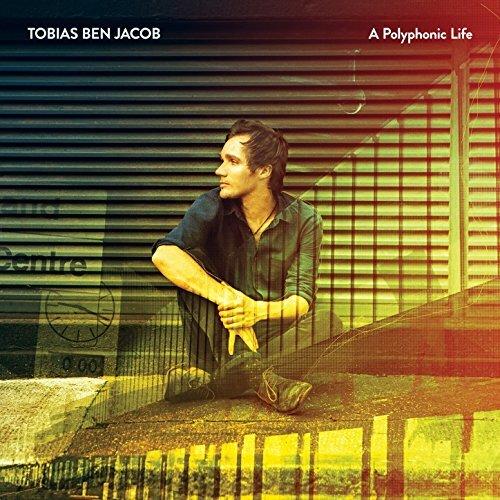 A Polyphonic Life - Tobias ben Jacob