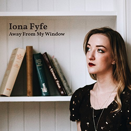 Iona Fyfe - Away From My Window