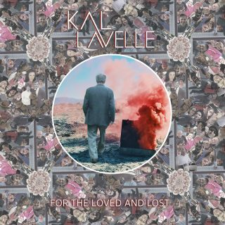 For The Loved & Lost - Kal Lavelle