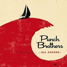 Punch Brothers - All Ashore.jpg