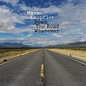 Mark Knopfler - Down The Road Wherever.jpg