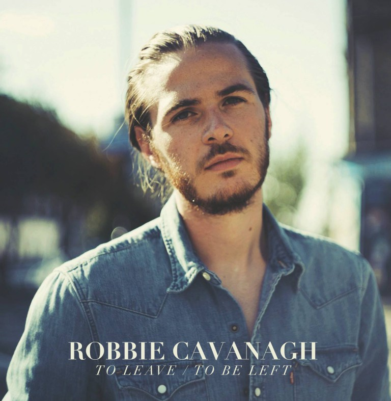 Robbie Cavanagh - To Leave / To Be Left