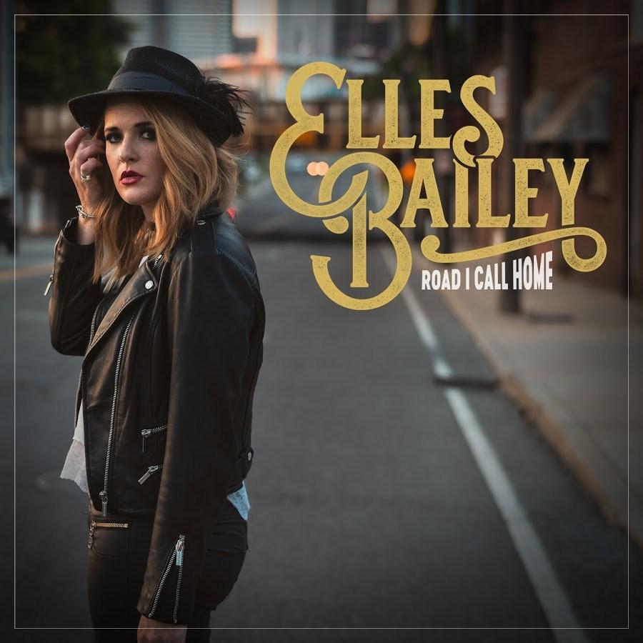 Elles Bailey - The Road I Call Home