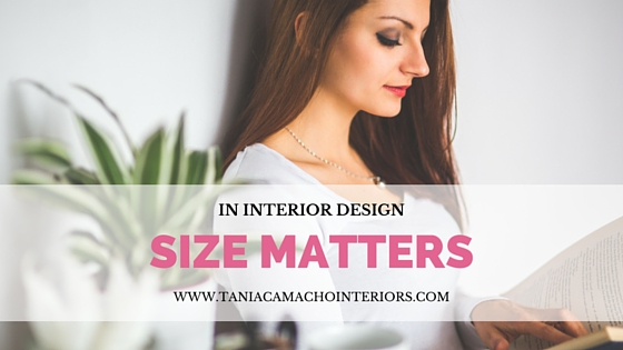in interior design size matters