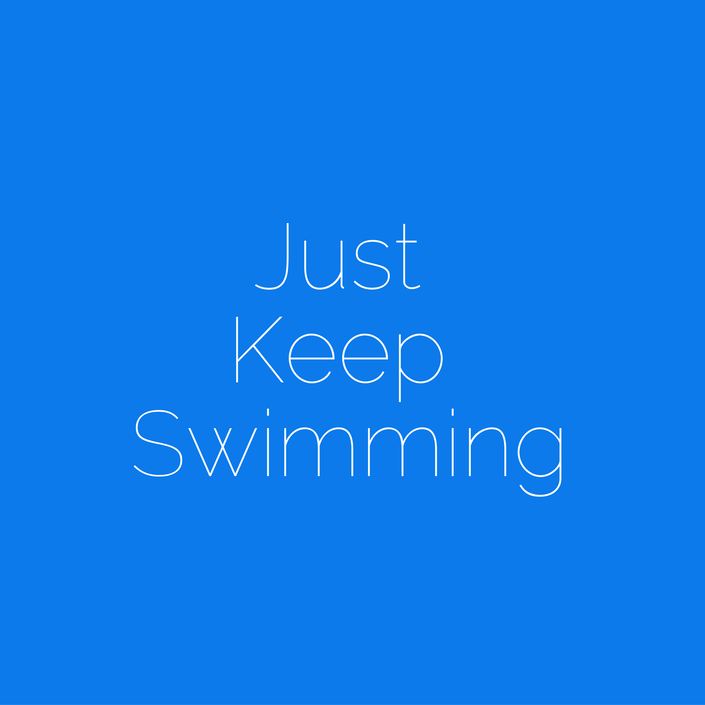 JUST KEEP SWIMMING.png