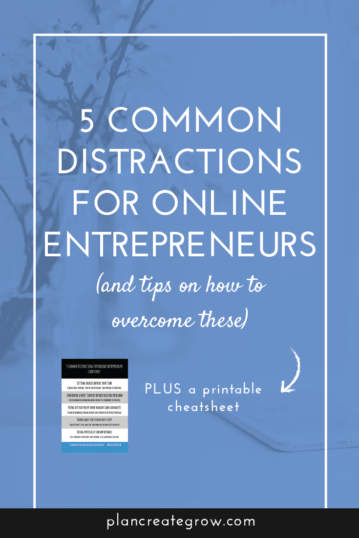 Focus is crucial when creating an online business. Here are five common distractions for entrepreneurs and tips for how to overcome these. Make sure you click through to the post to download the free cheatsheet.