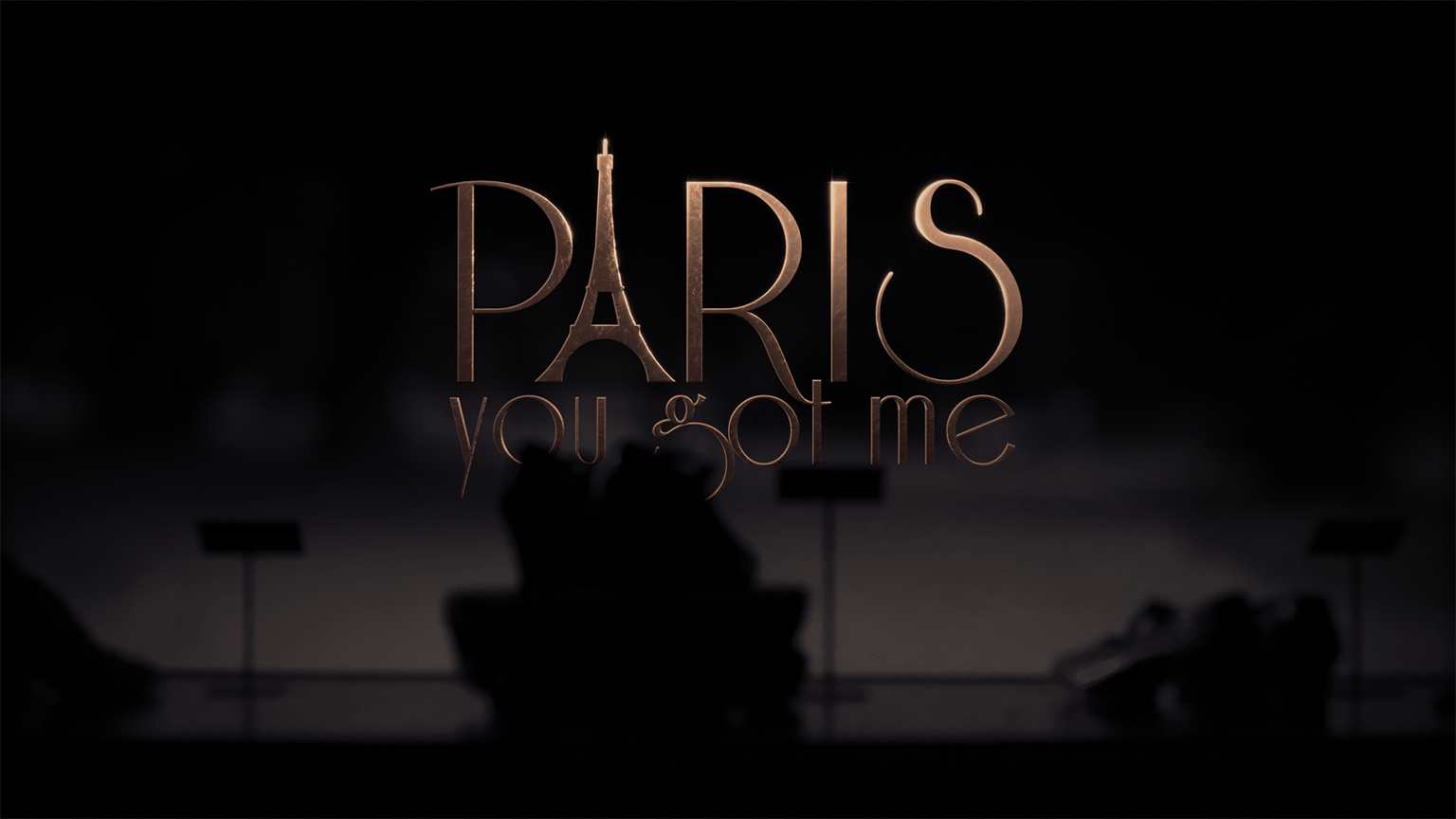 Paris You Got Me (2018) - Title Design