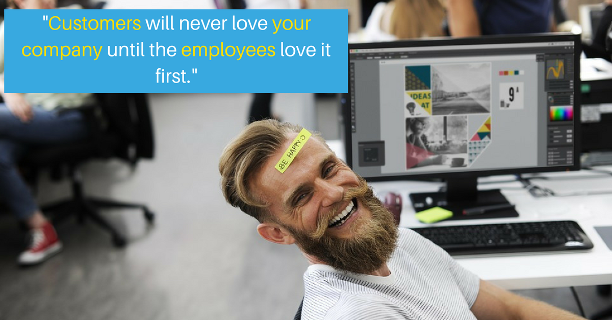 Customers will never love your company until the employees love it first..png