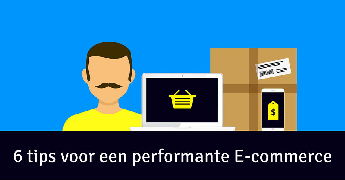 6 tips voor een performante E-commerce.png