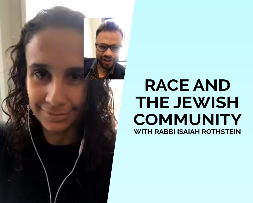 Rabbi Isaiah Rothstein and I talk about race and the Jewish community.