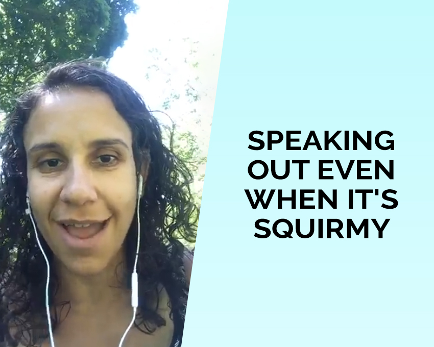 Shabbat talk: Speaking out even when it's squirmy.