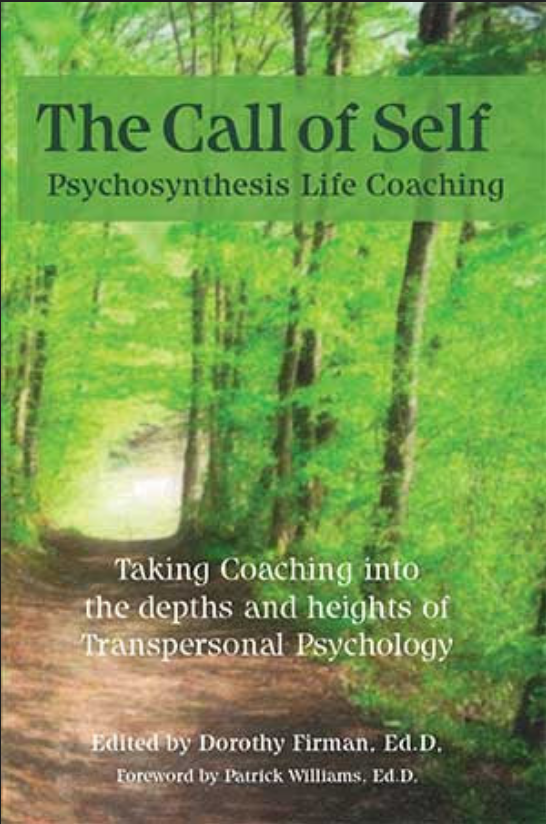 - I am privileged to be a contributing author in The Call of Self: Psychosynthesis Life Coaching.