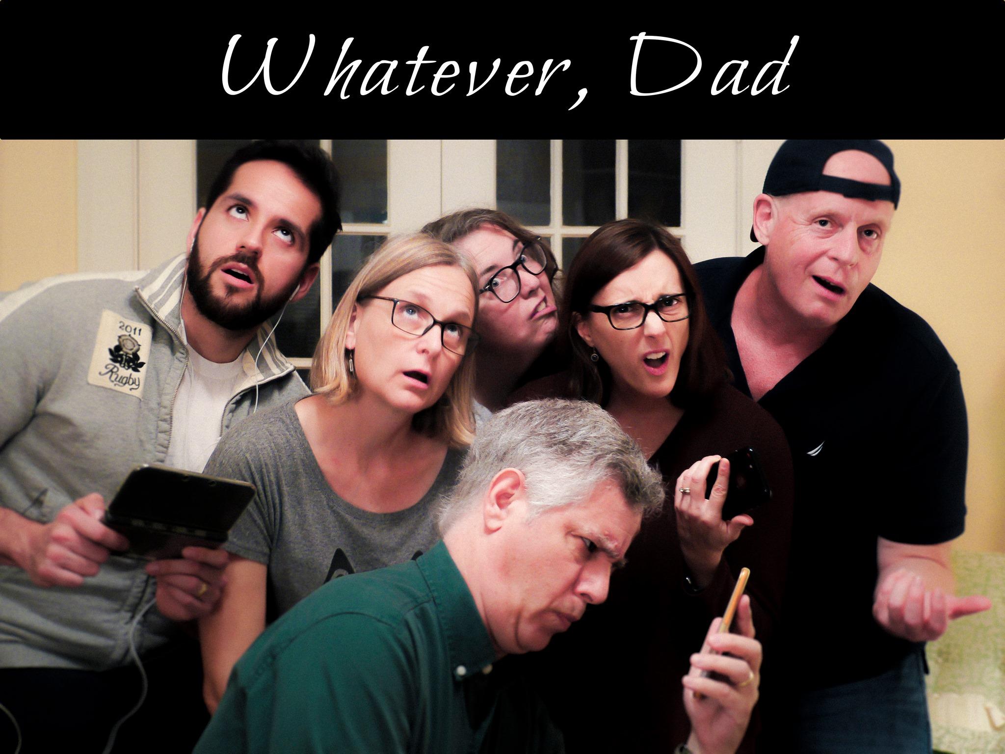 Whatever, Dad Improv.jpg
