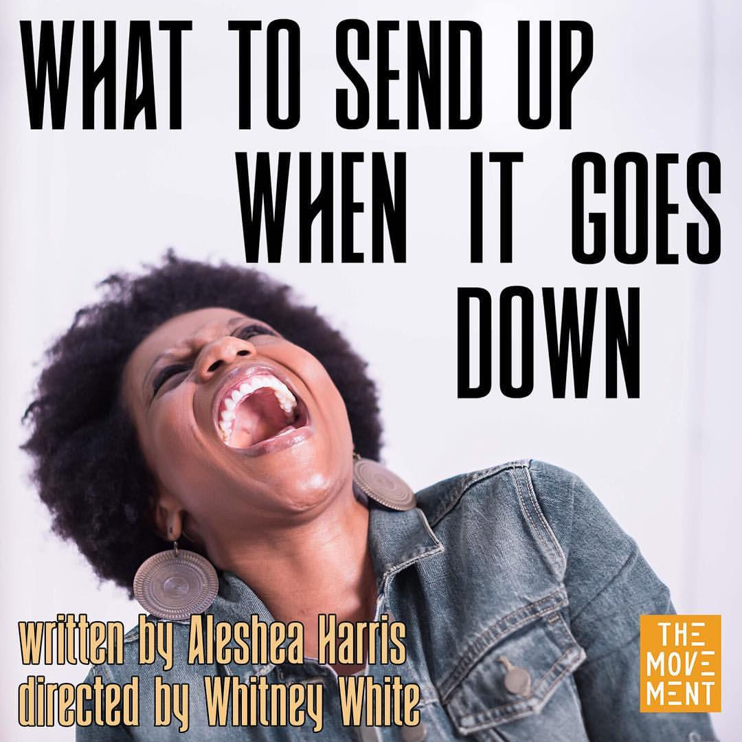 WHAT TO SEND UP WHEN IT GOES DOWN  national tour oct 2019 - jan 2020