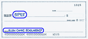 """please make your check out to  """"SPEF""""  and write  """"Ellen Camhi Scholarship""""  in the memo, or it won't go to the Scholarship."""