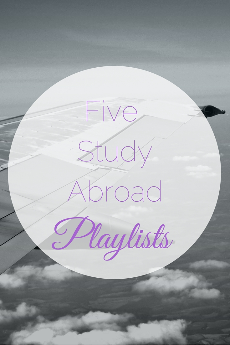 Five Study Abroad Playlists | Tall Girl Meets World