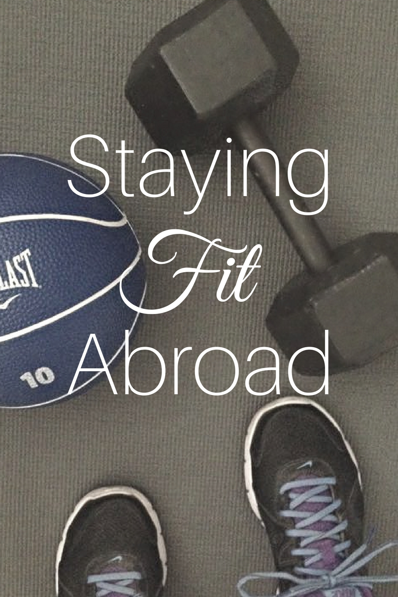 Staying Fit Abroad | Tall Girl Meets World