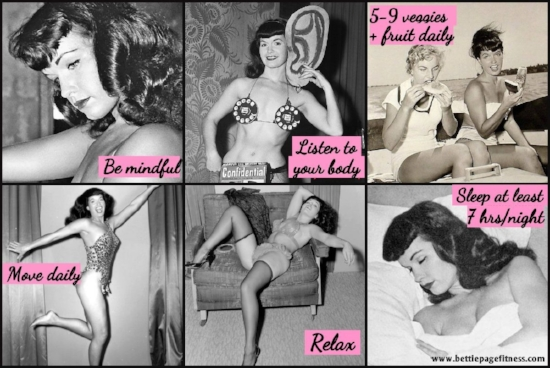 The building blocks of the Bettie Page Fitness Body-Positive Wellness Plan! Do as many of these as you can on most days, and don't beat yourself up when you can't.