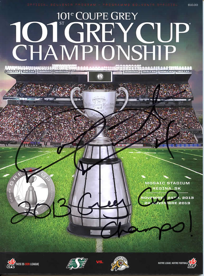"Autographed 2013 Grey Cup Program w/ ""2013 Grey Cup Champs!"" inscription. $100 +$10 shipping."
