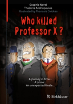 ' A wonderful booklet of fiction, but based on historical incidents… a fantastic present that you can give to anybody between 9 and 99' – Adhemar Bultheel, European Mathematical Society  176 pages/2014  World English Language: Springer Greece: Ellinoekdotiki Indonesia: PT Pustaka Alvabet Japan: Kodansha Korea: Darun