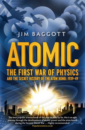 576 pages/2009 – UK & Commonwealth (Icon), US & Canada (Pegasus)*, Israel (Books in the Attic/Miskal), Japan (Sakuhinsha), Russia (Eksmo)  *Published in the US as  The First War of Physics: The Secret History of the Atom Bomb