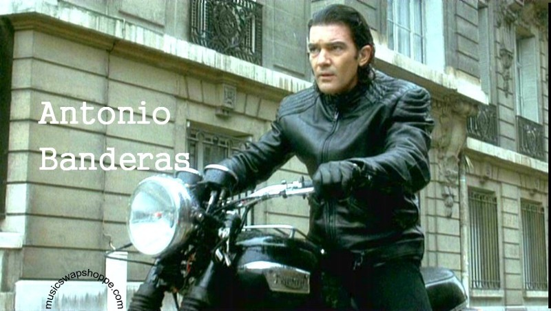Like it says - Antonio Banderas