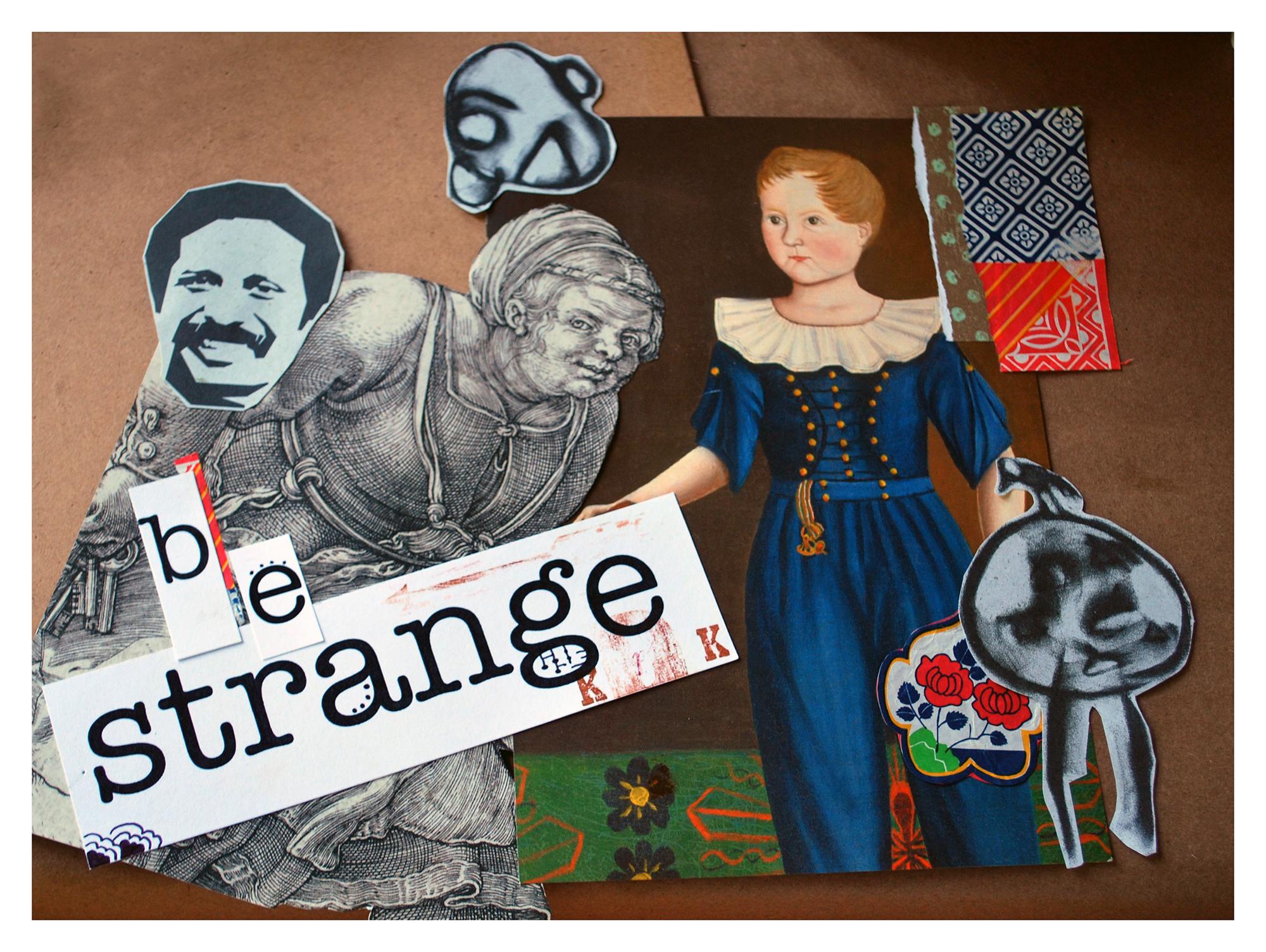 be strange.jpg