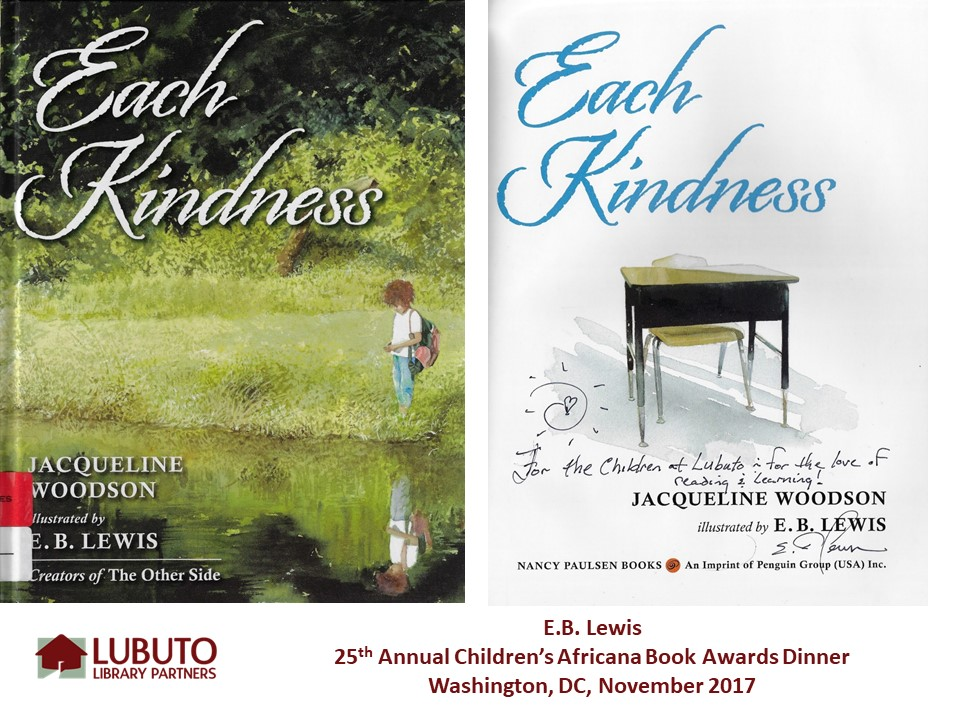 Each Kindness  by Jacqueline Woodson and Illustrated by E.B. Lewis