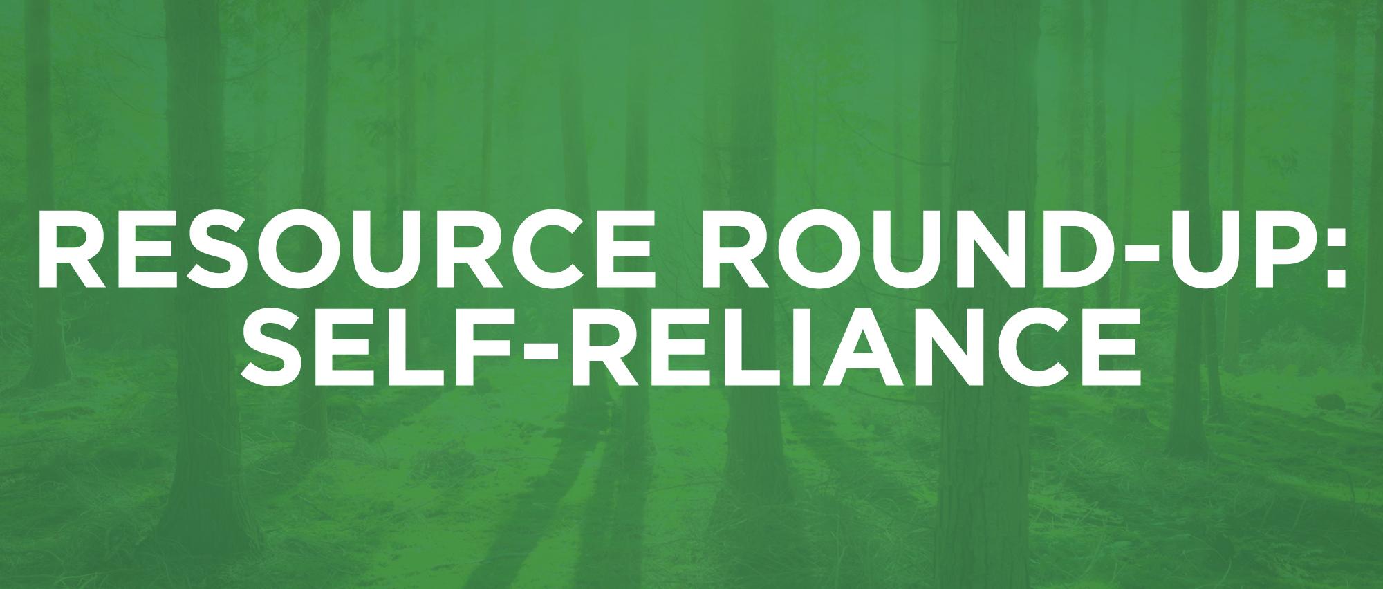 ResourceRoundup-3-SelfReliance.jpg