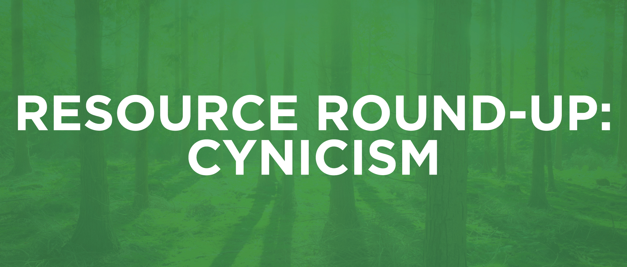 ResourceRoundup-4-Cynicism.jpg