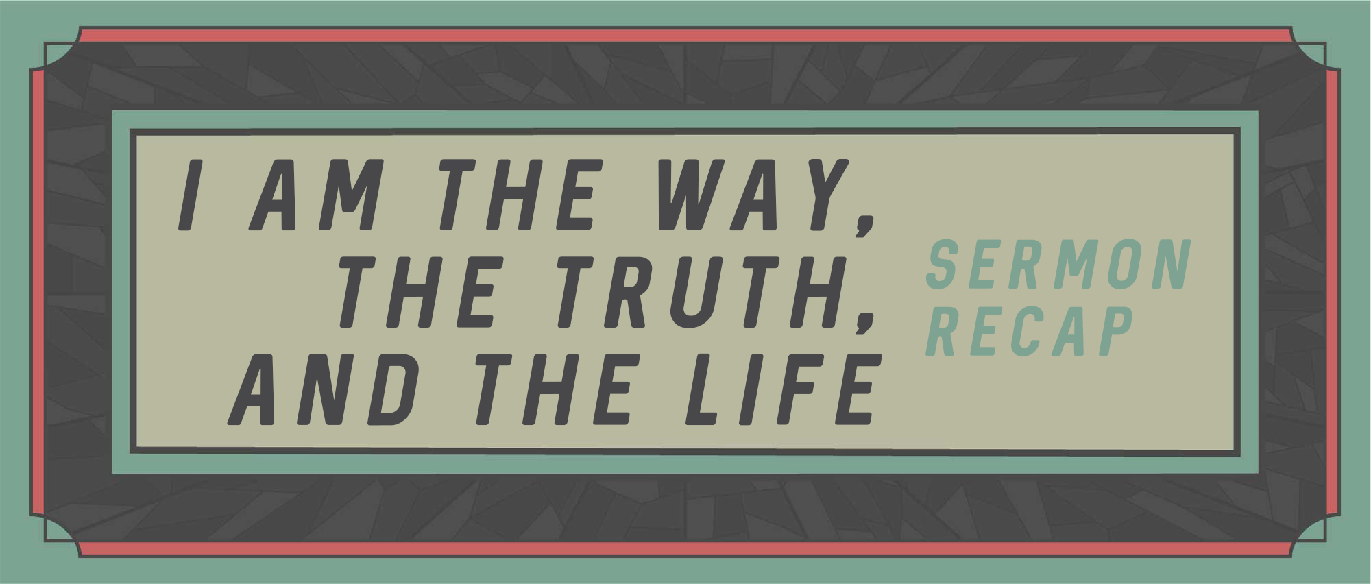 IAM_way truth life.jpg