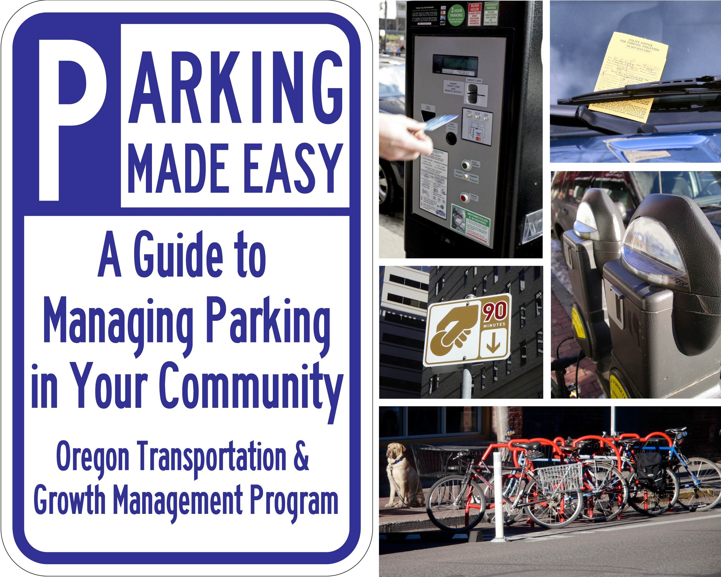 "A layperson's handbook describing all the elements for implementing a great parking plan from a ""Main Street"" approach for emerging downtowns."
