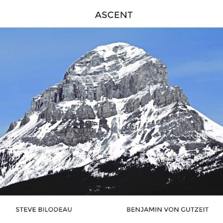 Album artwork for  Ascent  - Steve Bilodeau's second album featuring violist Benjamin Von Gutzeit