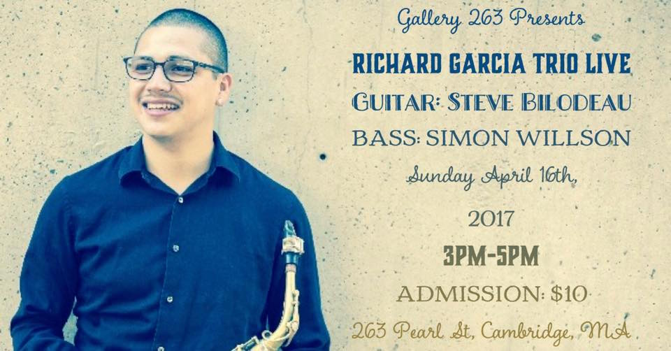 Gallery 263 presents Richard Garcia Trio Live. Featuring guitarist Steve Bilodeau and bassist Simon Willson.