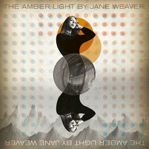 Jane Weaver - Amber Light