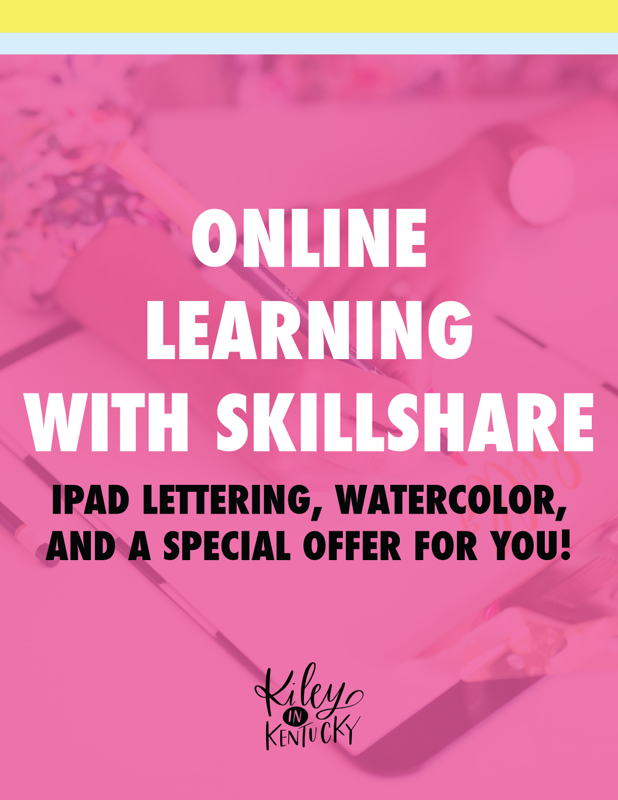 SKILLSHARE Learning Watercolor Ipad Lettering with Kiley in Kentucky