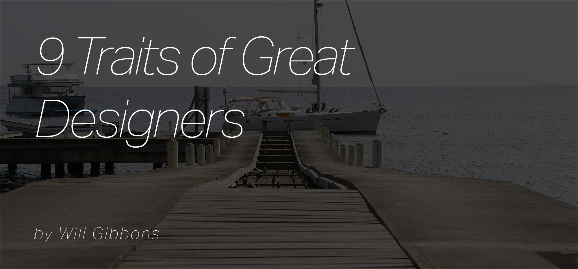 Traits of great designers will gibbons design